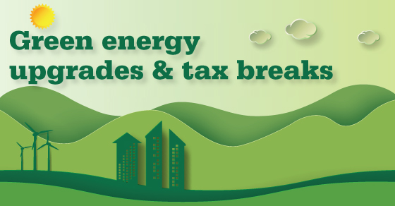 Green Energy Updgrades and Tax Credits
